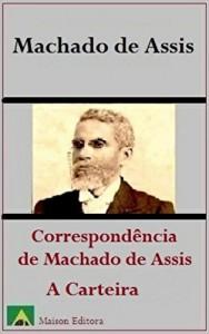 Baixar A Carteira e Correspondência de Machado de Assis (Ilustrado) (Literatura Língua Portuguesa) pdf, epub, eBook