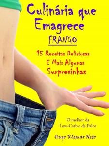 Baixar Culinária que Emagrece – Frango: 15 Receitas Deliciosas e Mais Algumas Surpresinhas pdf, epub, ebook