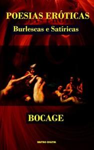Baixar POESIAS ERÓTICAS, BURLESCAS E SATÍRICAS – BOCAGE (com notas)(biografia)(ilustrado) pdf, epub, eBook