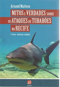Baixar Mitos e verdades sobre os ataques de tubarões no Recife pdf, epub, eBook