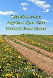 Baixar Sermões para aqueles que são nossos parceiros (V) pdf, epub, ebook