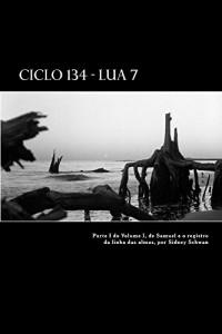 Baixar Ciclo 134 – Lua 7: Parte I do Volume I, de Samuel e o registro da linha das almas pdf, epub, ebook