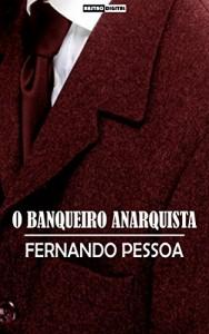 Baixar O BANQUEIRO ANARQUISTA – FERNANDO PESSOA (COM NOTAS)(BIOGRAFIA)(ILUSTRADO) pdf, epub, eBook