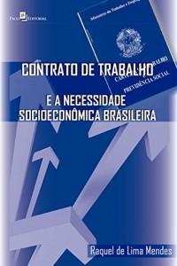 Baixar Contrato de Trabalho e a Necessidade Socioeconômica Brasileira: 1 pdf, epub, eBook