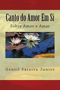 Baixar Canto Do Amor Em Si pdf, epub, eBook