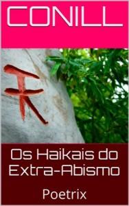 Baixar Os Haikais do Extra-Abismo: Poetrix pdf, epub, eBook