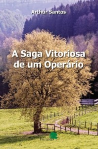 Baixar A Saga Vitoriosa de um Operário pdf, epub, eBook