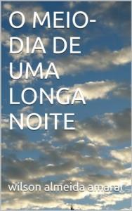 Baixar O MEIO-DIA DE UMA LONGA NOITE pdf, epub, eBook