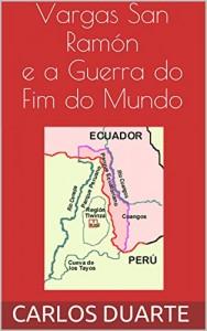 Baixar Vargas San Ramón e a Guerra  do  Fim do Mundo pdf, epub, ebook