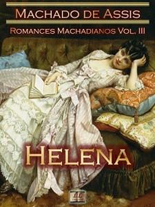 Baixar Helena [Ilustrado, Notas, Índice Ativo, Com Biografia, Críticas, Análises, Resumo e Estudos] – Romances Machadianos Vol. III: Romance pdf, epub, eBook