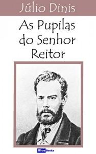 Baixar As Pupilas do Senhor Reitor pdf, epub, eBook