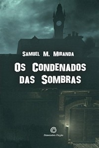 Baixar Os Condenados das Sombras pdf, epub, eBook