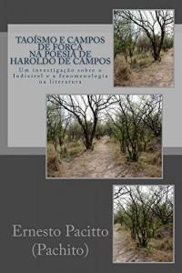 Baixar Taoísmo e Campos de Força na Poesia de Haroldo de Campos pdf, epub, ebook