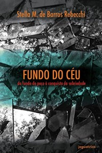 Baixar Fundo do céu – do fundo do poço à conquista da sobriedade pdf, epub, ebook