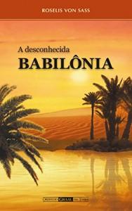 Baixar A Desconhecida Babilônia pdf, epub, eBook