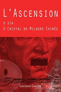 Baixar L'Ascension, O sia, O Cristal do Milagre chinês pdf, epub, ebook
