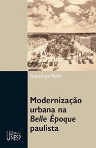 Baixar Modernização urbana na Belle Époque paulista pdf, epub, ebook