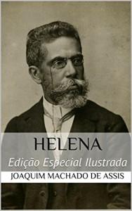 Baixar Helena (Edição Especial Ilustrada): Com biografia do autor e índice activo pdf, epub, eBook