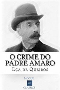 Baixar O Crime do Padre Amaro: Com biografia do autor e índice activo pdf, epub, eBook