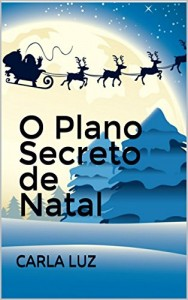 Baixar O Plano Secreto de Natal pdf, epub, eBook