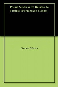Baixar Poesia Sindicante: Relatos do Insólito pdf, epub, ebook