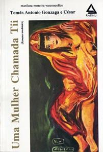 Baixar Uma Mulher Chamada Tii (coleção Tomás Antônio Gonzaga Livro 9) pdf, epub, ebook