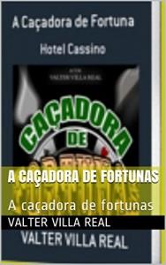 Baixar A caçadora de fortunas: A caçadora de fortunas pdf, epub, ebook