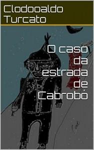 Baixar O caso da estrada de Cabrobó pdf, epub, ebook