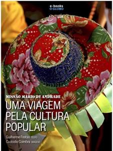 Baixar Missão Mário de Andrade: uma viagem pela cultura popular pdf, epub, eBook
