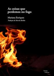 Baixar As coisas que perdemos no fogo (Formas Breves) pdf, epub, ebook
