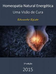 Baixar Homeopatia Natural Energetica: Uma Visão de Cura pdf, epub, ebook