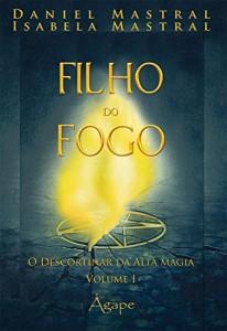 Baixar FILHOS DO FOGO – O DESCORTINAR DA ALTA MAGIA pdf, epub, ebook