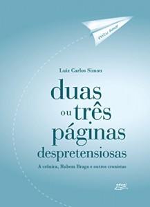 Baixar Duas ou três páginas despretensiosas: a crônica, Rubem Braga e outros cronistas pdf, epub, eBook