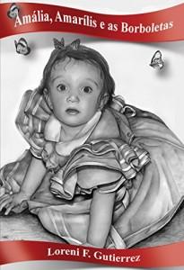 Baixar Amália, Amarílis e as Borboletas pdf, epub, ebook
