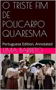 Baixar O TRISTE FIM DE POLICARPO QUARESMA: Portuguese Edition, Annotated pdf, epub, eBook