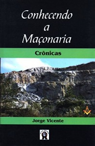 Baixar Conhecendo a Maçonaria: Crônicas pdf, epub, eBook