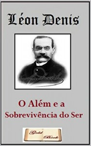 Baixar O Além e a Sobrevivência do Ser (Ilustrado) pdf, epub, eBook