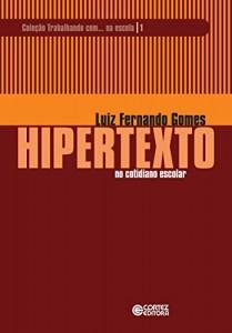 Baixar Hipertexto no cotidiano escolar (Coleção Trabalhando com… na escola Livro 1) pdf, epub, ebook