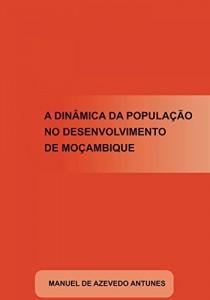 Baixar A Dinâmica da População no Desenvolvimento de Moçambique pdf, epub, ebook