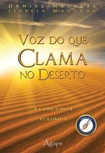 Baixar VOZ QUE CLAMA NO DESERTO – A CONQUISTA pdf, epub, ebook