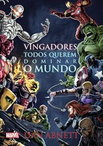 Baixar Vingadores – todos querem dominar o mundo (Marvel) pdf, epub, eBook