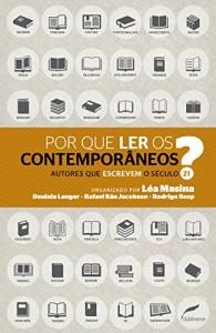 Baixar Por que ler os contemporâneos?: Autores que escrevem o século 21 pdf, epub, eBook