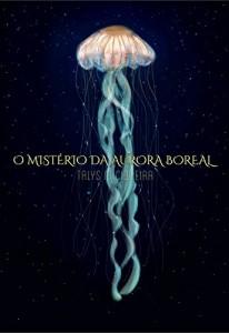 Baixar O MISTÉRIO DA AURORA BOREAL pdf, epub, eBook