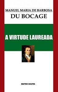 Baixar A Virtude Laureada – Bocage (com notas)(biografia)(ilustrado) pdf, epub, ebook