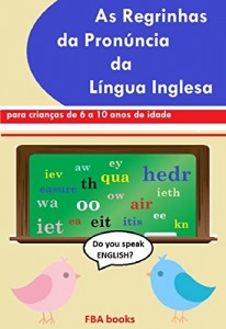 Baixar AS REGRINHAS DA PRONÚNCIA DA LÍNGUA INGLESA pdf, epub, ebook
