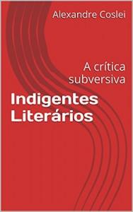 Baixar Indigentes Literários: A crítica subversiva pdf, epub, eBook