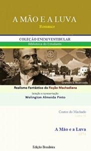 Baixar A MÃO E A LUVA: Realismo Fantástico da Ficção Machadiana (Contos do Machado Livro 30) pdf, epub, eBook