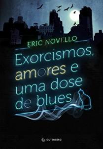 Baixar Exorcismos, amores e uma dose de blues pdf, epub, ebook