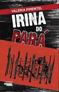 Baixar Irina do Pará pdf, epub, eBook