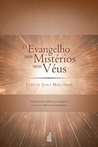 Baixar O evangelho sem mistérios nem véus pdf, epub, ebook